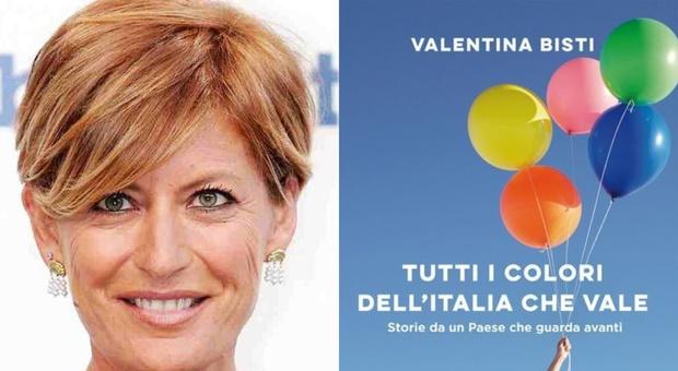 Tutti i colori dell&#39;<b>Italia</b> che vale: Valentina Bisti racconta le storie di <b>italiani</b> eccezionali, famosi e non