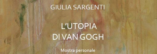 """""""L'Utopia di Van Gogh"""", alla Galleria Simmi la mostra di pittura dell'artista romana Giulia Sargenti"""
