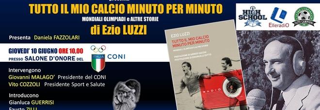 Tutto il mio calcio minuto per minuto, al Salone d'Onore del Coni il libro di Ezio Luzzi