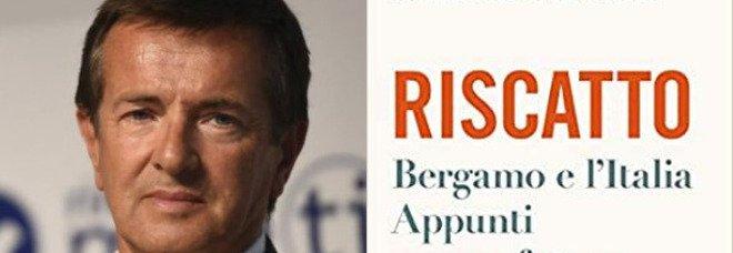 Giorgio Gori, il nuovo libro del sindaco di Bergamo: il Riscatto che serve all'Italia, appunti per un futuro dopo il Covid