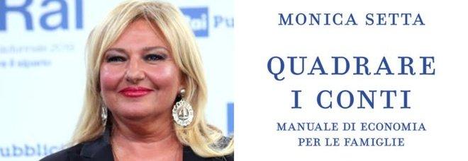 Quadrare i conti, il nuovo libro di Monica Setta che insegna i segreti dell'economia per tutti