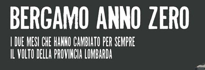 """""""Bergamo anno zero"""", il saggio che racconta come il Covid ha cambiato la provincia lombarda"""
