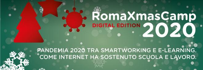 "RomaXmasCamp 2020 sabato 12 Dicembre: ""Pandemia 2020 tra SmartWorking e E-Learning"""