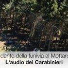 Mottarone, l'audio della prima telefonata ai carabinieri: «È caduta una cabina, ma non capiamo dove»