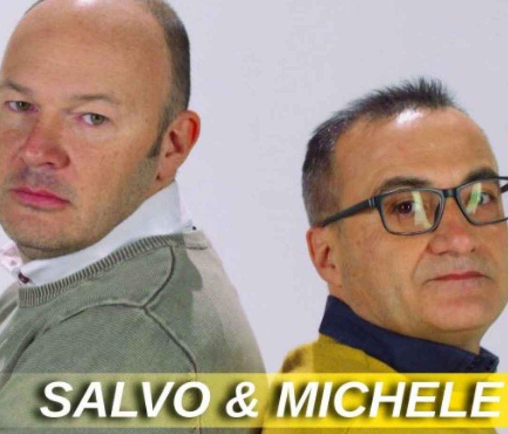Lo scherzo perfetto: Salvo e Michele